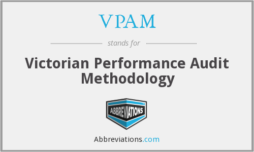 VPAM - Victorian Performance Audit Methodology