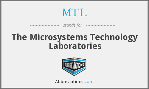 MTL - The Microsystems Technology Laboratories