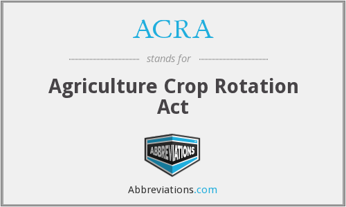 ACRA - Agriculture Crop Rotation Act