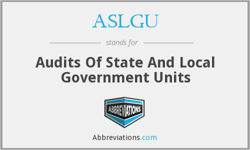 ASLGU - Audits Of State And Local Government Units