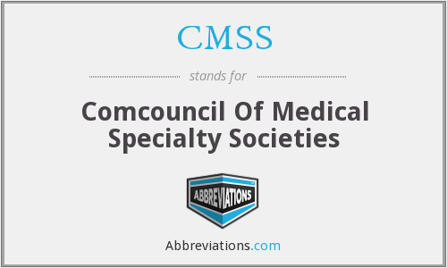 CMSS - Comcouncil Of Medical Specialty Societies