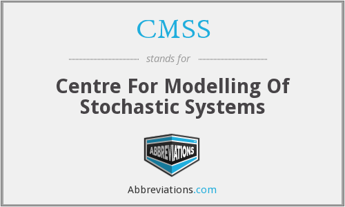 CMSS - Centre For Modelling Of Stochastic Systems