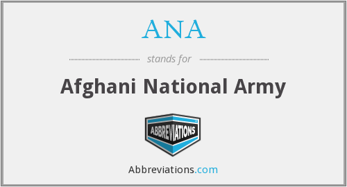 ANA - Afghani National Army