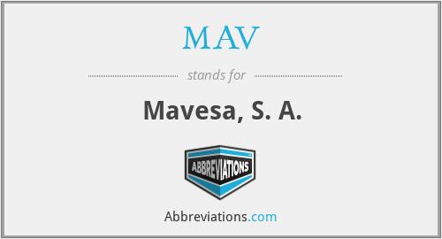 MAV - Mavesa, S. A.