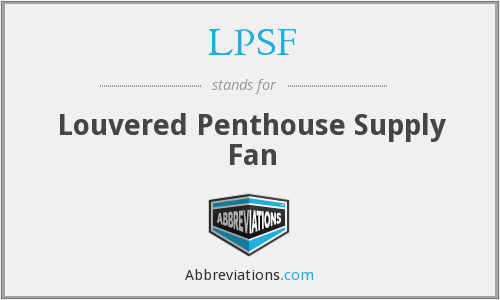 LPSF - Louvered Penthouse Supply Fan