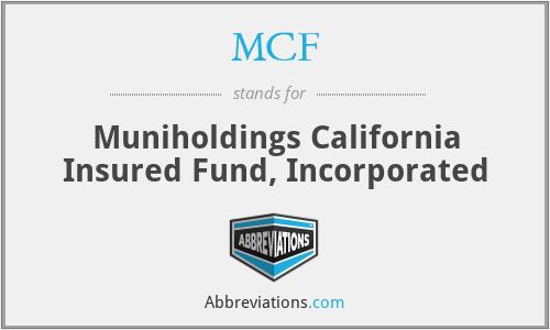 MCF - Muniholdings California Insured Fund, Incorporated
