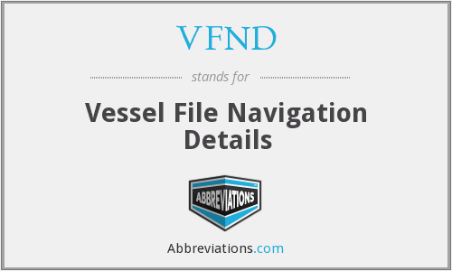 VFND - Vessel File Navigation Details
