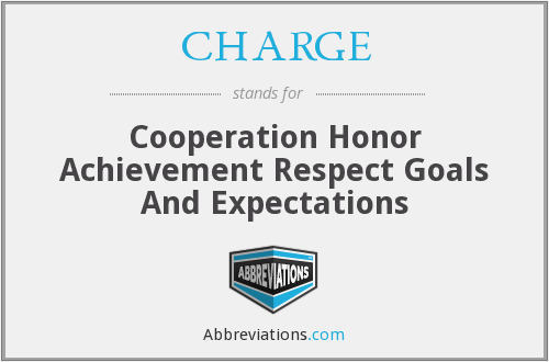 CHARGE - Cooperation Honor Achievement Respect Goals And Expectations