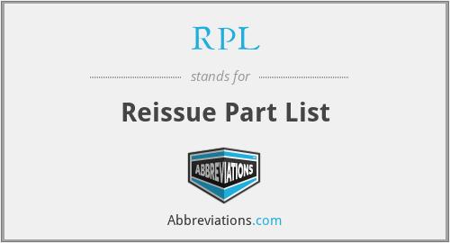 RPL - Reissue Part List