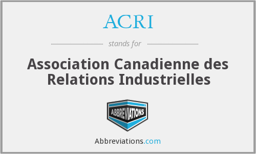 ACRI - Association Canadienne des Relations Industrielles