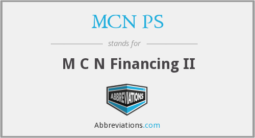 MCN PS - M C N Financing II