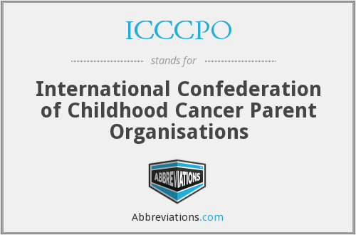 ICCCPO - International Confederation of Childhood Cancer Parent Organisations