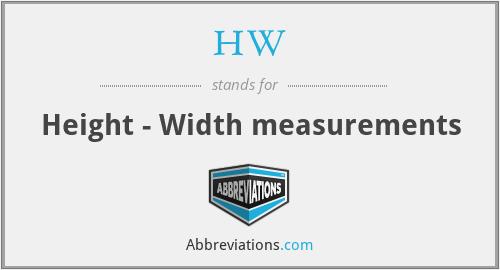 HW - Height - Width measurements