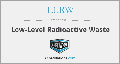 What does LLRW stand for?