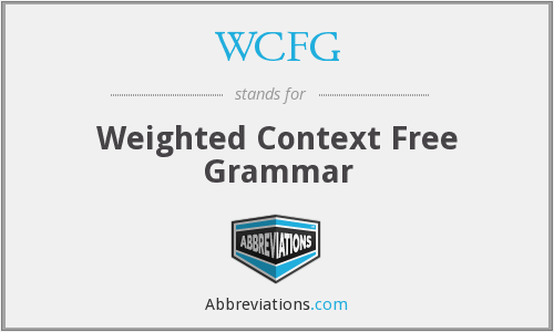 WCFG - Weighted Context Free Grammar