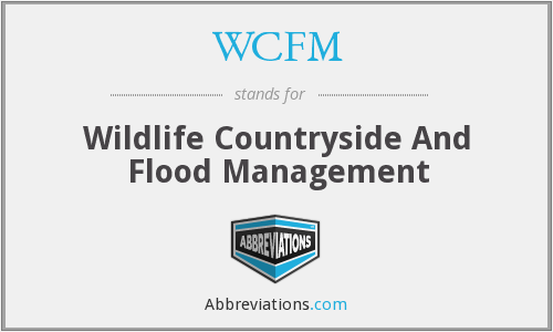 WCFM - Wildlife Countryside And Flood Management