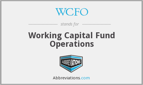 WCFO - Working Capital Fund Operations
