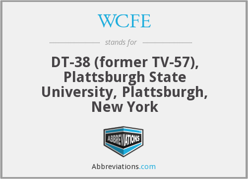 WCFE - DT-38 (former TV-57), Plattsburgh State University, Plattsburgh, New York