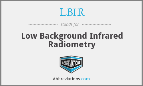 LBIR - Low Background Infrared Radiometry