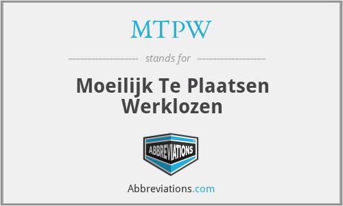 MTPW - Moeilijk Te Plaatsen Werklozen