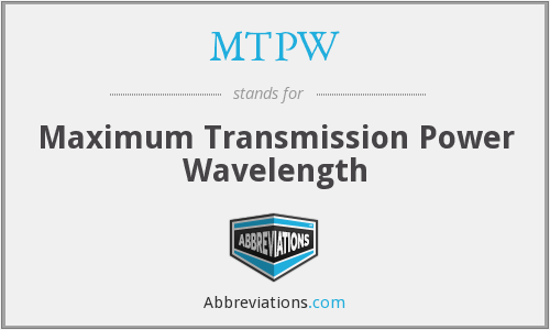 MTPW - Maximum Transmission Power Wavelength