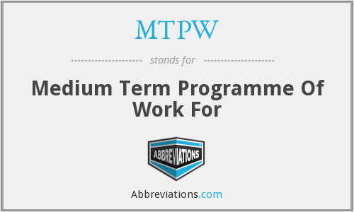 MTPW - Medium Term Programme Of Work For