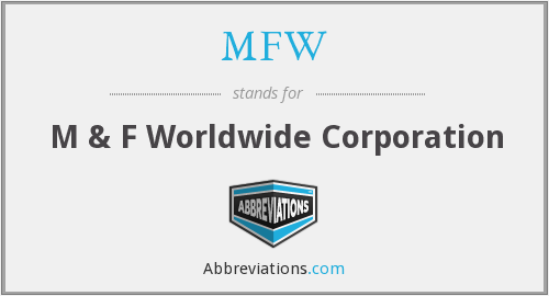 MFW - M & F Worldwide Corporation