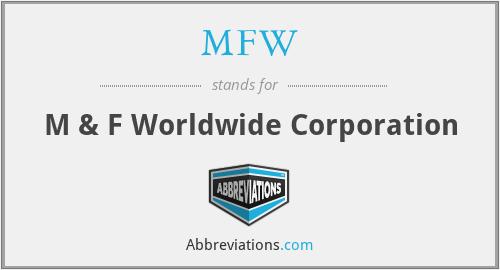 MFW - M & F Worldwide Corporation