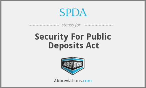 SPDA - Security For Public Deposits Act