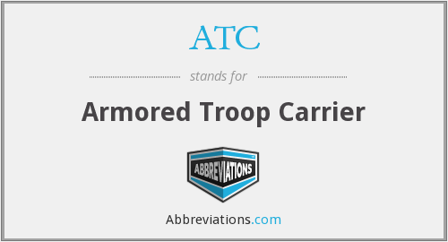 ATC - Armored Troop Carrier