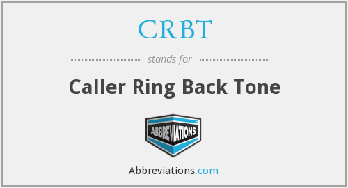 CRBT - Caller Ring Back Tone