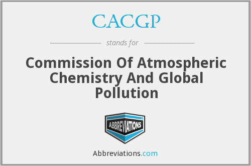 CACGP - Commission Of Atmospheric Chemistry And Global Pollution