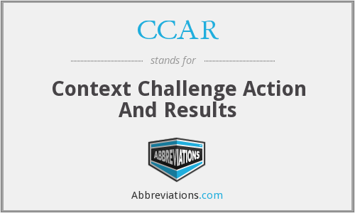 CCAR - Context Challenge Action And Results