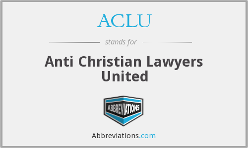 ACLU - Anti Christian Lawyers United