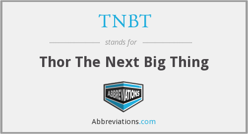 TNBT - Thor The Next Big Thing