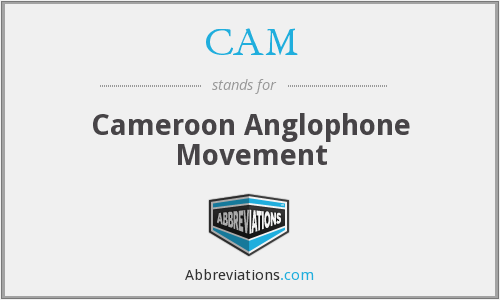CAM - Cameroon Anglophone Movement