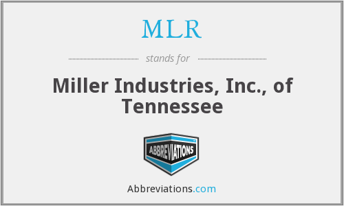 MLR - Miller Industries, Inc., of Tennessee