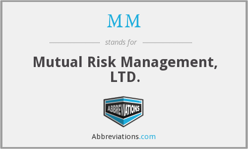 MM - Mutual Risk Management, LTD.