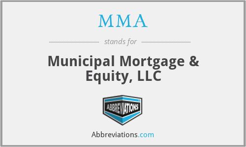 MMA - Municipal Mortgage & Equity, LLC