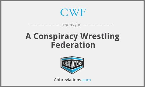 CWF - A Conspiracy Wrestling Federation