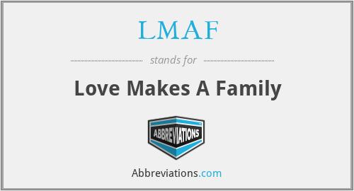 LMAF - Love Makes A Family