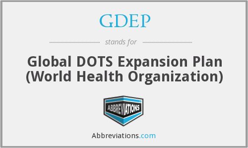 GDEP - Global DOTS Expansion Plan (World Health Organization)