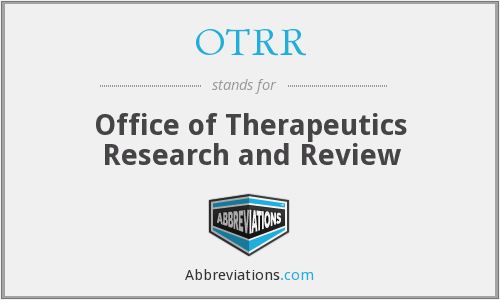OTRR - Office of Therapeutics Research and Review