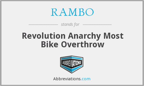 RAMBO - Revolution Anarchy Most Bike Overthrow