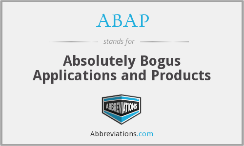 ABAP - Absolutely Bogus Applications and Products