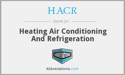 HACR - Heating Air Conditioning And Refrigeration