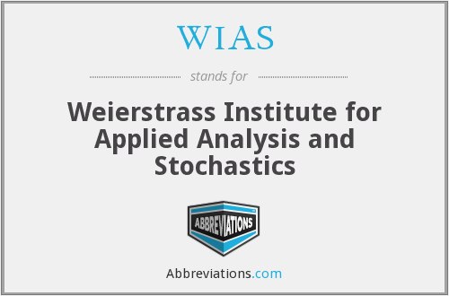 WIAS - Weierstrass Institute for Applied Analysis and Stochastics