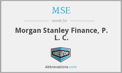 MSE - Morgan Stanley Finance, P. L. C.