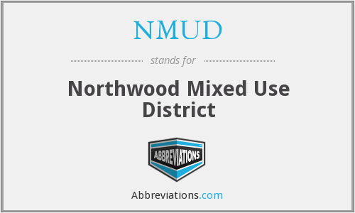 NMUD - Northwood Mixed Use District