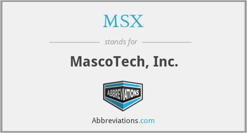MSX - MascoTech, Inc.
